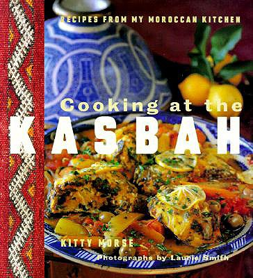 Cooking at the Kasbah By Morse, Kitty/ Smith, Laurie (PHT)
