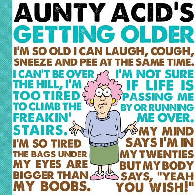Aunty Acid's Getting Older By Backland, Ged